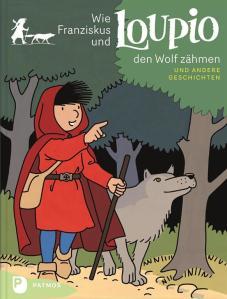 Wie Franziskus und Loupio den Wolf zähmen_druck_kl (Medium)
