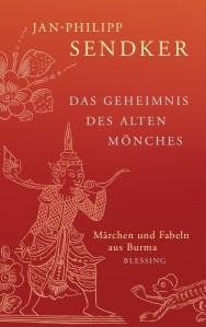 Das Geheimnis des alten Moenches von Jan-Philipp Sendker