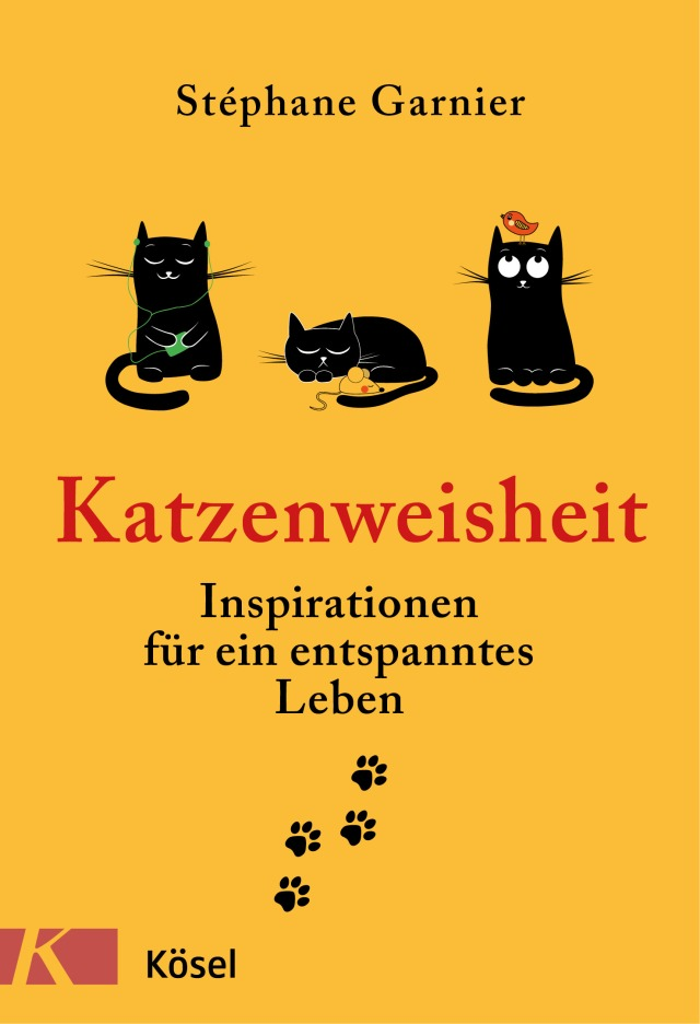 Katzenweisheit von Stephane Garnier